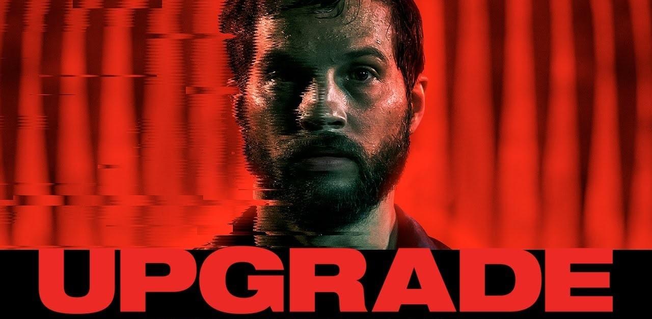 Upgrade (2018) // Oluru Yüksek // Film İncelemesi