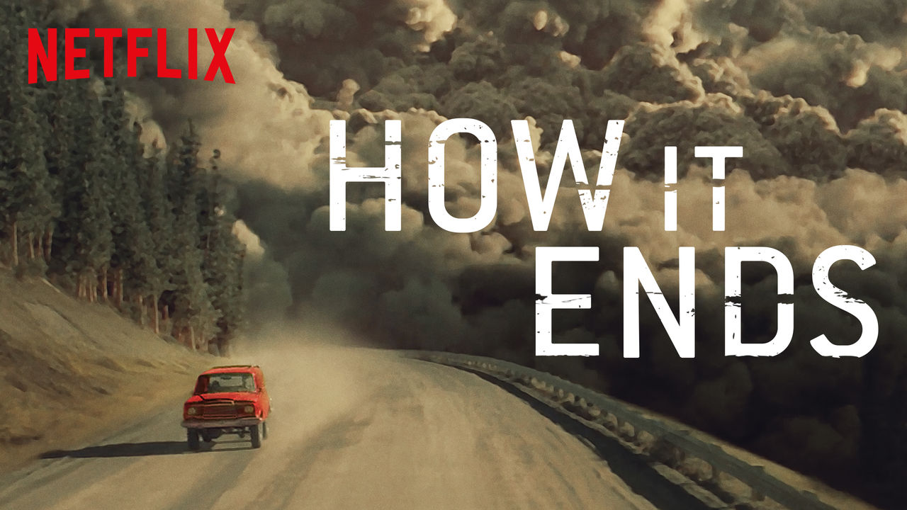 How It Ends (2018) // Nereye kadar kıyamet?